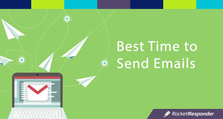 what is the best time day to send emails rocketresponder